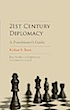 Diplomacy for the 21st Century: A Practitioner's Guide