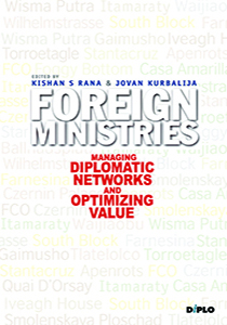 Co-editor, Foreign Ministries: Managing Diplomatic Networks and Delivering Value